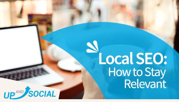 Local SEO: How to Stay Relevant