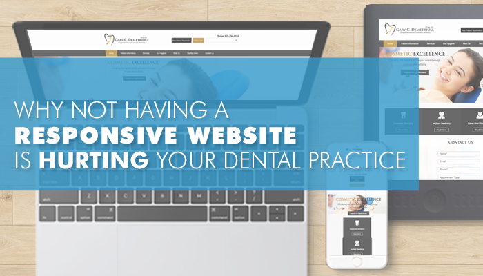 Not Having a Responsive Website Is Hurting Your Dental Practice