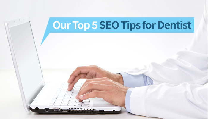 Our Top 5 SEO Tips for Dentists: Start Today!