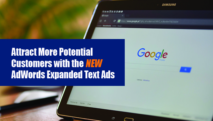 Attract More Potential Customers with the new AdWords Expanded Text Ads