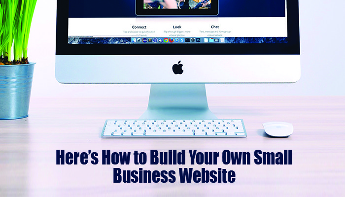 Here's How to Build Your Own Small Business Website