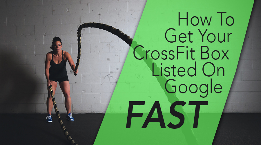 How To Get Your Gym or Box Listed On Google Fast – Fitness Marketing Services