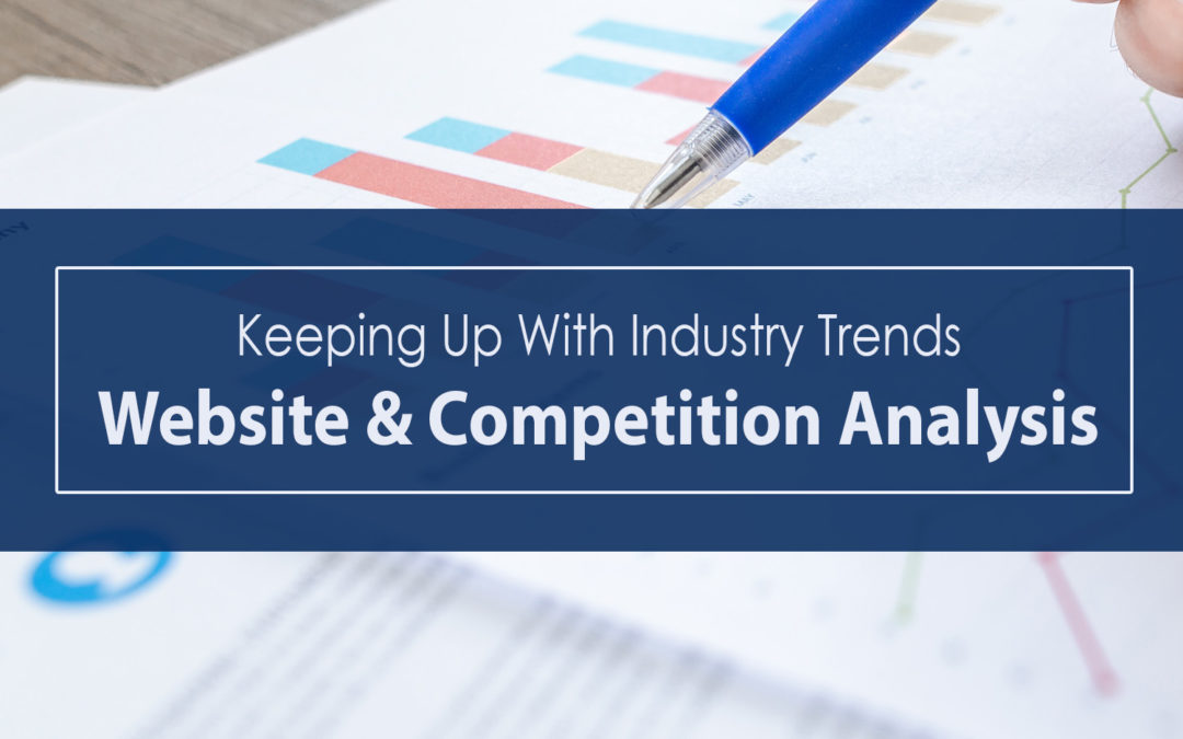 Keeping up with Industry Trends: Website and Competition Analysis