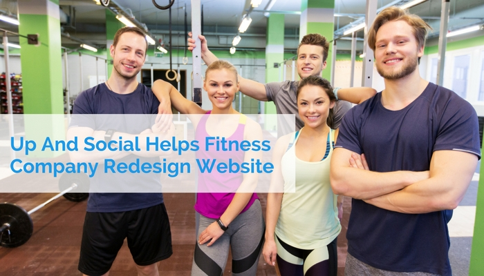 Up And Social Helps Fitness Company Redesign Website