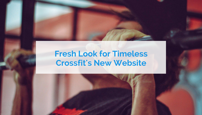 Fresh Look for Timeless Crossfit's New Website
