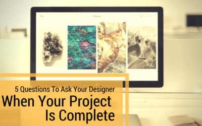 5 Questions To Ask Your Web Designer When Your Project Is Complete