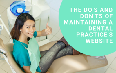 The Do's and Don'ts of Maintaining a Dental Practice's Website