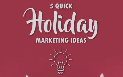 5 Quick Holiday Marketing Ideas