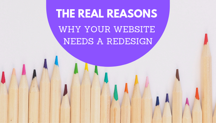 The Real Reasons Why Your Website Needs A Redesign