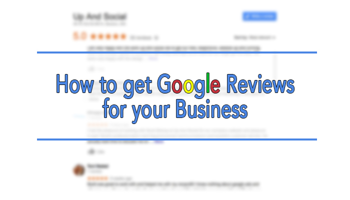 How to get Google Reviews for your Business