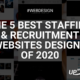 The 5 Best Staffing & Recruitment Websites Designs of 2020
