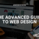 The Advanced Guide to Web Design