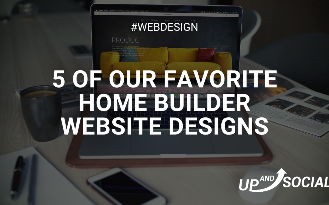 5 of Our Favorite Home Builder Website Designs