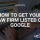 How To Get Your Law Firm Listed On Google Fast In 6 Easy Steps