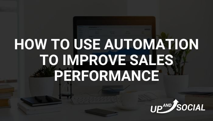 How to Use Automation to Improve Sales Performance