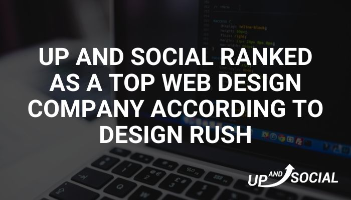 Up And Social Ranked as a Top Web Design Company According to Design Rush